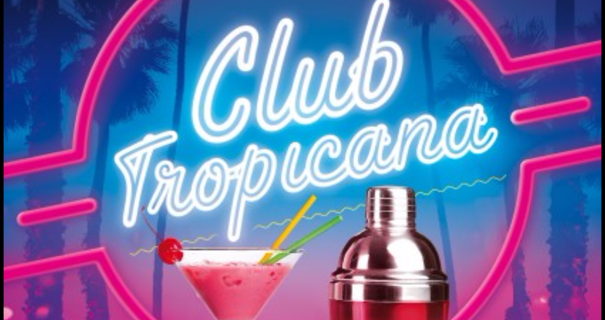 CLUB TROPICANA (THE ULTIMATE 80S NIGHT OUT)
