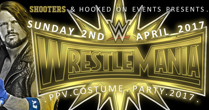 HOOKED ON EVENTS PRESENTS: WRESTLEMANIA 33, VIEWING PARTY