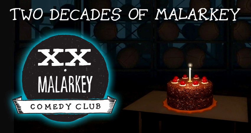 TWO DECADES OF MALARKEY - OUR 20TH BIRTHDAY PARTY