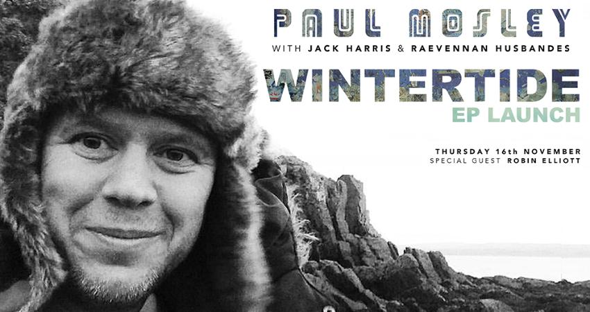 PAUL MOSLEY - EP LAUNCH