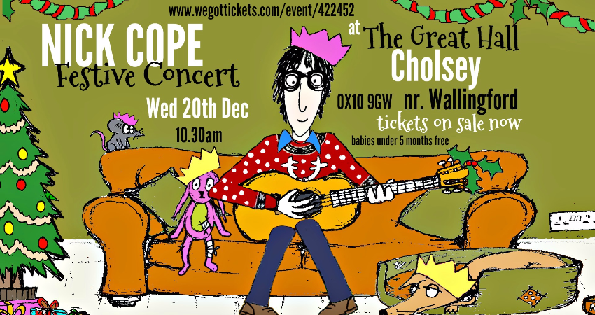 NICK COPE FESTIVE CONCERT CHOLSEY GREAT HALL