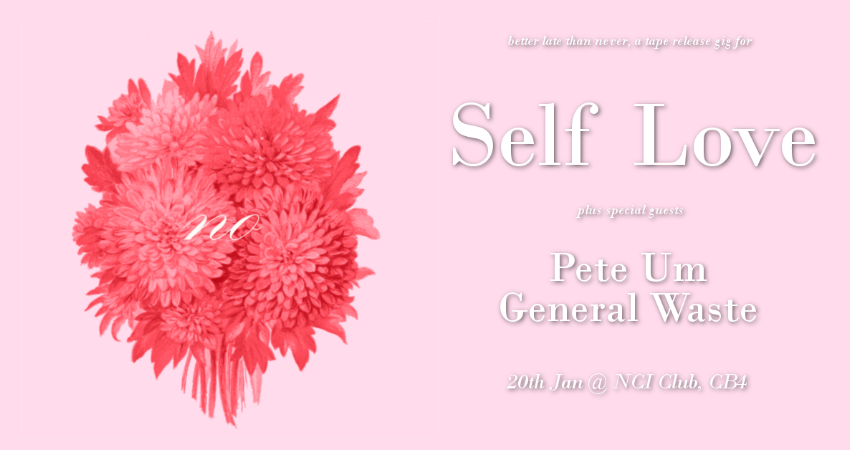 SELF LOVE - BELATED TAPE RELEASE GIG