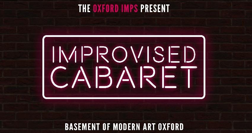 THE OXFORD IMPS: IMPROVISED CABARET