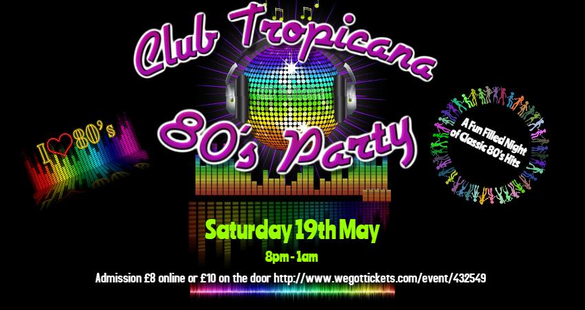 CLUB TROPICANA -THE ULTIMATE 80S NIGHT
