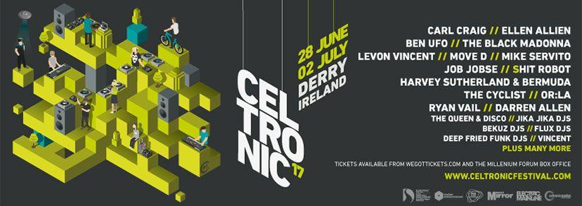 Celtronic Festival   N. Ireland, Derry, 28th June - 2nd July