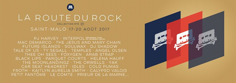La Route Du Rock | France, St Malo, 17th - 20th August