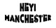 Hey! Manchester @ International Anthony Burgess Foundation